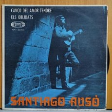 Discos de vinilo: SANTIAGO AUSO - CANCO DEL AMOR TENDRE / ELS OBLIDATS (SINGLE). Lote 270586068