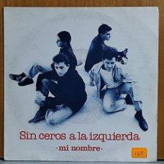 Discos de vinilo: SIN CEROS A LA IZQUIERDA MI NOMBRE/ OCHO MINUTOS DE SOL 7 SINGLE 1992 LA ROSA PROMO EXCELENTE. Lote 270592573