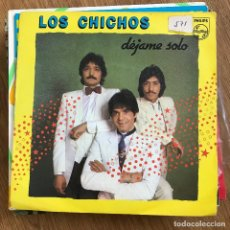 "Discos de vinilo: CHICHOS - DÉJAME SOLO - 7"" SINGLE PHILIPS 1983. Lote 270628453"