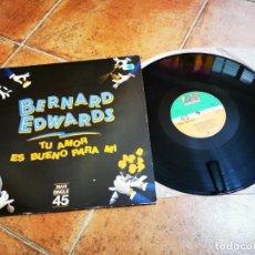 Discos de vinilo: BERNARD EDWARDS YOUR LOVE IS GOOD TO ME MAXI SINGLE VINILO DEL AÑO 1983 ESPAÑA CHIC 2 TEMAS. Lote 270635708