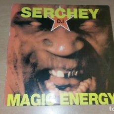 Discos de vinilo: MAXI LP SERCHEY MAGIC ENERGY SERGIO CARRETERO NAU. Lote 270864193