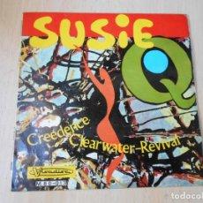 Discos de vinilo: CREEDENCE CLEARWATER REVIVAL, SG, SUSIE Q (1ª PARTE) + 1, AÑO 1968. Lote 270877463