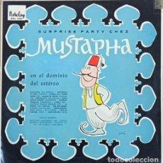 Discos de vinilo: SURPRISE-PARTY CHEZ MUSTAPHA EN EL DOMINIO DEL ESTEROE LP DE VINILO EDICION ESPAÑOLA BOB AZZAM ETC. Lote 270882093