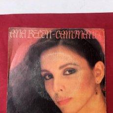 Discos de vinilo: DISCO VINILO SINGLE ANA BELEN, CAMINANDO, 1982. Lote 270892813
