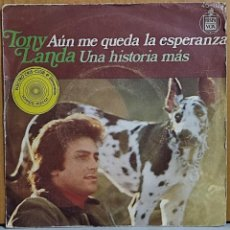 Discos de vinilo: TONY LANDA AUN ME QUEDA LA ESPERANZA/UNA HISTORIA MAS 7'' SINGLE 1974 HISPAVOX LOS MITOS. Lote 270900233
