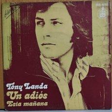 Discos de vinilo: TONY LANDA / UN ADIOS / ESTA MAÑANA - HISPAVOX 1973. Lote 270900293