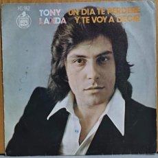 Discos de vinilo: TONY LANDA (SINGLE) UN DIA TE PERDERE AÑO 1973. Lote 270900473
