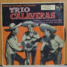 Discos de vinilo: TRIO CALAVERAS - QUIUBOLE QUIUBOLE/VEINTE AÑOS/EL GUARACHE/EP SELLO RCA EDITADO EN ESPAÑA AÑO 1958. Lote 270904573