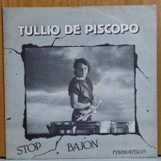 Discos de vinilo: TULLIO DE PISCOPO - STOP BAJON. Lote 270905073