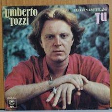 Discos de vinilo: UMBERTO TOZZI *TÚ* SINGLE 1978. Lote 270906418
