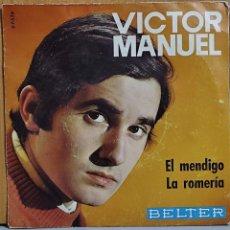 Discos de vinilo: VICTOR MANUEL EL MENDIGO LA ROMERIA 1969 BELTER 07-526 SINGLE POP. Lote 270907408