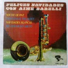 Discos de vinilo: FELICES NAVIDADES CON AIME BARELLI - NOCHE DE PAZ Y TRES CANCIONES MAS, AÑO 1966, DISCOS TEMPO. Lote 270928198