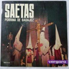 Discos de vinilo: SAETAS POR PORRINA DE BADAJOZ, A LA GUITARRA PEPE BADAJOZ, AÑO 1964, VERGARA. Lote 270935798
