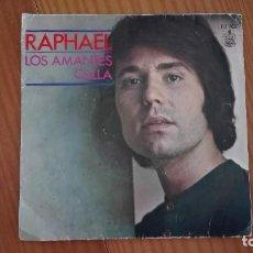 Discos de vinilo: RAPHAEL SINGLE LOS AMANTES CALLA HISPAVOX 1971. Lote 270937318