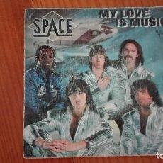 Discos de vinilo: SPACE SINGLE MY LOVE IS MUSIC FINAL SIGNAL HISPAVOX 1979. Lote 270937873