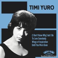 Discos de vinilo: SINGLE EP TIMI YURO (I DON'T KNOW WHY) BUT I DO VINILO SOUL. Lote 271132543