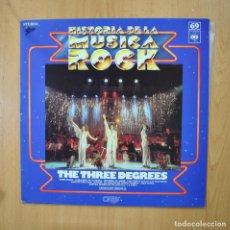 Discos de vinilo: THE THREE DEGREES - HISTORIA DE LA MUSICA ROCK - LP. Lote 271146598