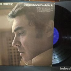 Discos de vinilo: ALBERTO CORTEZ SOY UN CHARLATÁN DE FERIA LP 1976 HISPAVOX EDICION ESPAÑOLA PEPETO. Lote 271386083