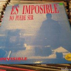 Discos de vinilo: INVISIBLE 2–ES IMPOSIBLE, NO PUEDE SER - VINILO. 1990. Lote 271388488