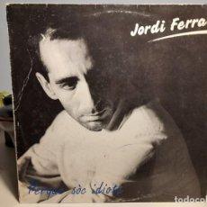 Discos de vinilo: LP JORDI FERRAN : PERQUE SOC IDIOTA ( CONTIENE COM PAUL NEWMAN, JAMES DEAN Y STEVE MCQUEEN ). Lote 271398823