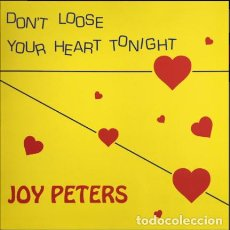 Discos de vinilo: JOY PETERS – DON'T LOOSE YOUR HEART TONIGHT/ONE NIGHT IN LOVE. Lote 271409063