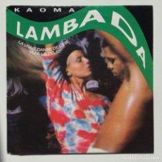 Discos de vinilo: KAOMA – LAMBADA / LAMBADA (INSTRUMENTAL) HOLANDA,1989 CBS. Lote 271424008