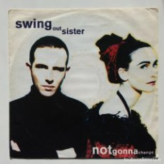Discos de vinilo: SWING OUT SISTER – NOTGONNACHANGE / AM I THE SAME GIRL (BUBBA´S VERSION) GERMANY,1992. Lote 271441878