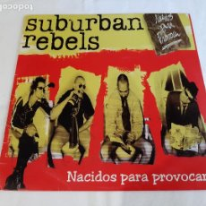 Discos de vinilo: SUBURBAN REBELS -NACIDOS PARA PROVOCAR- (2001) LP DISCO VINILO. Lote 271515153