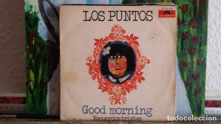 **LOS PUNTOS - GOOD MORNING - RECUERDOS TRISTES - SG AÑO 1970 - LEER DESCRIPCIÓN (Música - Discos - Singles Vinilo - Grupos Españoles de los 70 y 80)