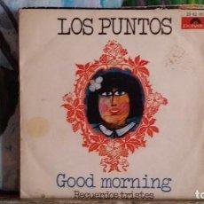 Discos de vinilo: ** LOS PUNTOS - GOOD MORNING - RECUERDOS TRISTES - SG AÑO 1970 - LEER DESCRIPCIÓN. Lote 271550733