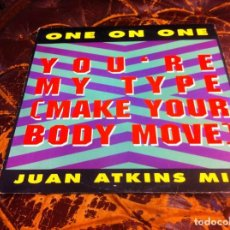 Discos de vinilo: ONE ON ONE. YOU'RE MY TYPE. ...MAXI SINGLE. 1989. Lote 271554348