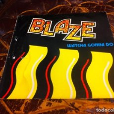Discos de vinilo: BLAZE. WATCHA GONNA DO. MAXI SINGLE. 1987. Lote 271555723