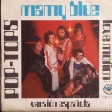 Discos de vinilo: ** POP TOPS - MAMY BLUE (VERSIÓN ESPAÑOLA) / LOVE MOTION - SG AÑO 1971 - LEER DESCRIPCIÓN. Lote 271556228