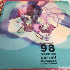 Discos de vinilo: MOVEMENT 98 FEATURING CARROLL THOMPSON – JOY AND HEARTBREAK. CIRCA – YRT 45. COMO NUEVO. MINT/NM. Lote 271559823