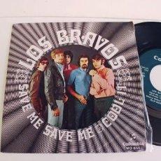 Discos de vinilo: LOS BRAVOS-SINGLE SAVE ME SAVE ME-BUEN ESTADO. Lote 271563198