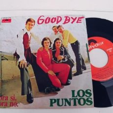 Discos de vinilo: LOS PUNTOS-SINGLE GOODBYE. Lote 271576518