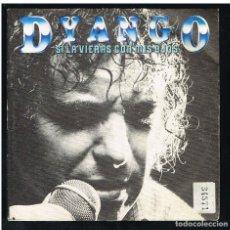 Disques de vinyle: DYANGO - SI LA VIERAS CON MIS OJOS / LLAMAME - SINGLE 1981 - PROMO. Lote 271593633