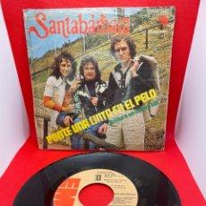 Discos de vinilo: SANTABARBARA - PONTE UNA CINTA EN EL PELO - EMI ODEON AÑO 1975 SINGLE. Lote 271601808