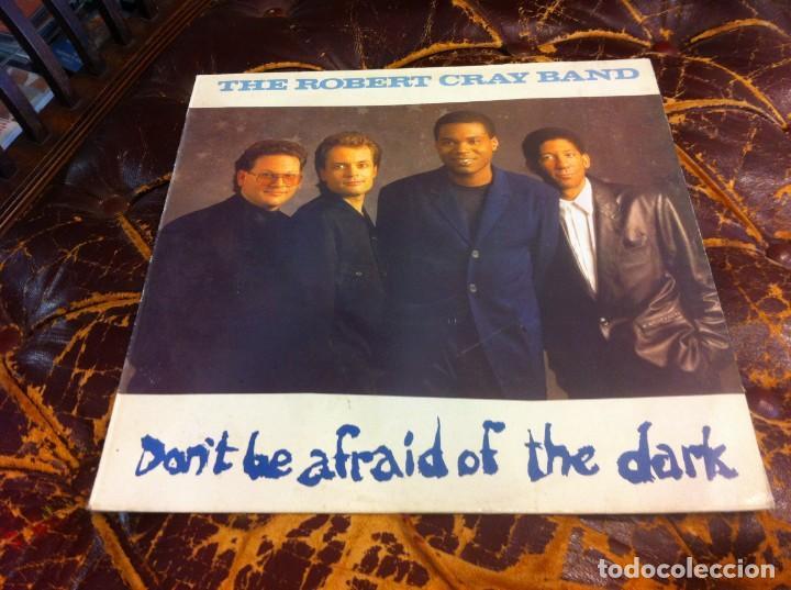 THE ROBERT CRAY BAND. DON'T BE AFRAID OF THE DARK. LP. 1988 (Música - Discos - LP Vinilo - Otros estilos)