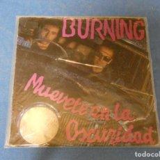 Discos de vinilo: EP BURNING SINGLE MUEVETE EN LA OSCURIDAD 1987 BUEN ESTADO GENERAL. Lote 271696343