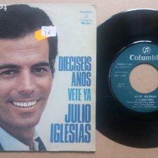 Disques de vinyle: JULIO IGLESIAS / DIECISEIS AÑOS / SINGLE 7 PULGADAS. Lote 271820468