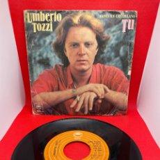 Discos de vinilo: SINGLE UMBERTO TOZZI, TU / PERDIENDO A ANA. EPIC 1978. Lote 271867388