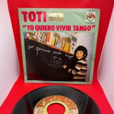 Discos de vinilo: TOTI - YO QUIERO VIVIR TANGO / VOLEVO UN GATO NERO. ARIOLA. AÑO 1.972. Lote 272009548