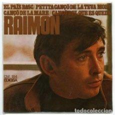 Discos de vinilo: RAIMON – CANÇÓ DE LA MARE - SINGLE EDIGSA SPAIN 1967. Lote 272054913