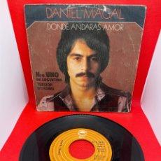 Discos de vinilo: DANIEL MAGAL: DÓNDE ANDARÁS AMOR / LO QUE ESPERO DEL AMOR 1978. Lote 272079038