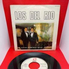 Discos de vinilo: LOS DEL RIO - TE ESTAS PONIENDO VIEJO, PICOCO 1986 PROMO PROMOCIONAL SPAIN SINGLE VINILO. Lote 272151723
