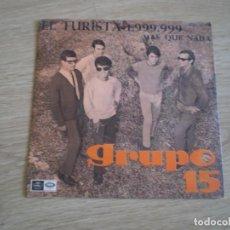 Discos de vinilo: SINGLE GRUPO 15. EL TURISTA 1.999.999. PROMOCIONAL. ORIGINAL 1967. BUENA CONSERVACION. Lote 272224118