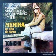 Discos de vinilo: TONICHA - MENINA DO ALTO DA SERRA / MULHER - SINGLE PROTUGUES 1971 - ZIP ZIP (VIII FESTIVAL TV 71). Lote 272235473