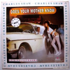 Discos de vinilo: CHARLES SHAW - DOES YOUR MOTHER KNOW? - MAXI MUSICOLOR 1988 GERMANY BPY. Lote 272440818