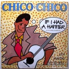 Discos de vinilo: CHICO CHICO - IF I HAD A HAMMER - MAXI AVC 1988 BPY. Lote 272443688